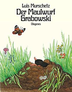 Gemaltes Titelbild des Buches, auf dem ein Maulwurf inmitten einer Blumenwiese aus seinem Maulwurfshügel heraussieht, über ihm ein Schmetterling.