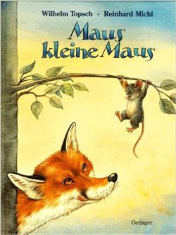 Gemaltes Titelbild des Buches, auf dem eine Maus zu sehen ist, die an einem Ast hängt. Ein Fuchs steht vor dem Baum und leckt sich bereits hungrig das Maul.